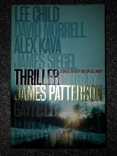 Thriller Stories To Keep You Up All Night - Edited By James Patterson.