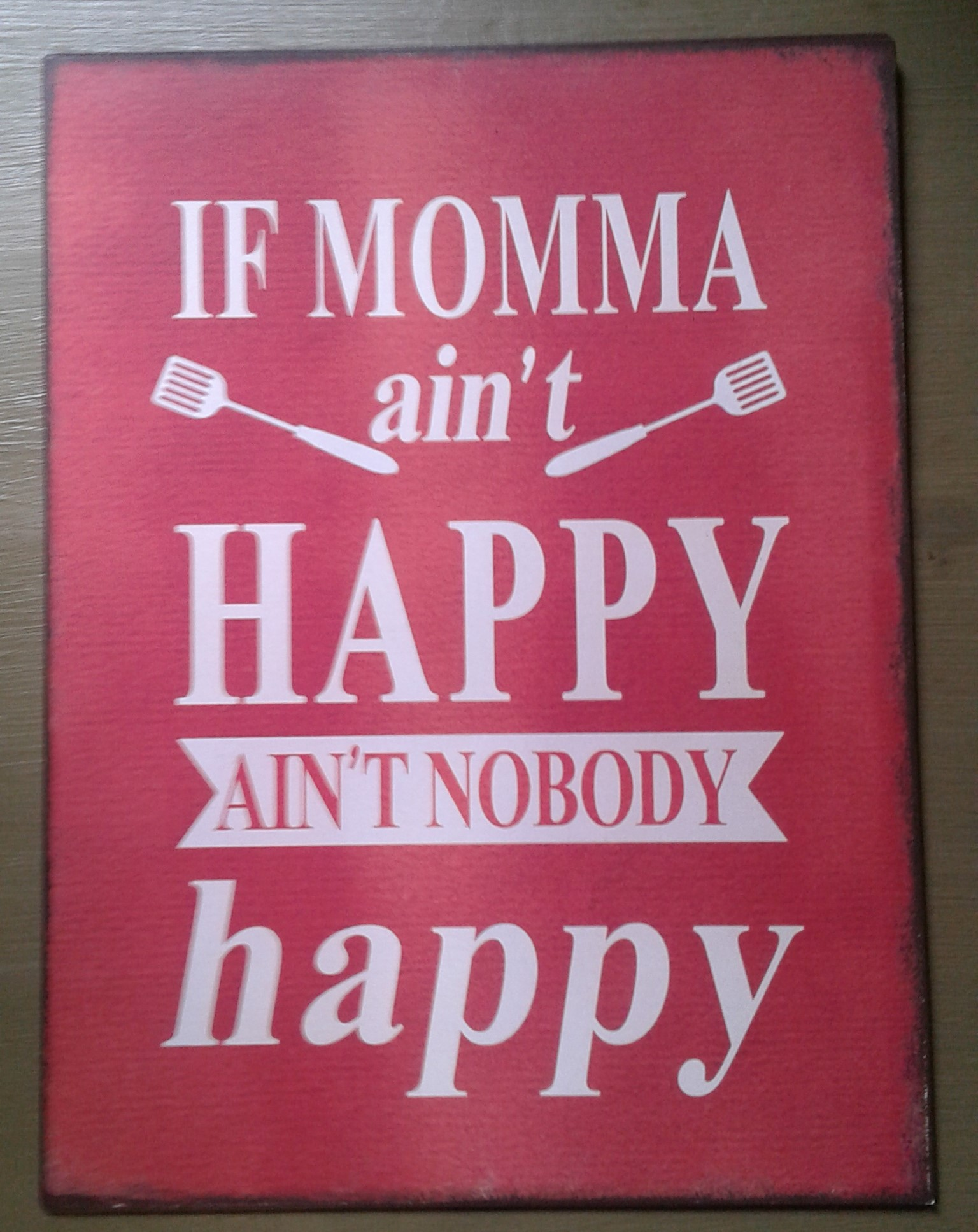 Metal Plaque: If Momma ain't happy... Wall art. Home decor