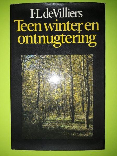Teen Winter En Ontnugtering - I. L. De Villiers.