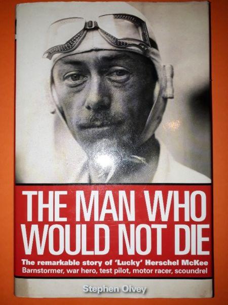 The Man Who Would Not Die (Herschel Jessup Mckee) - Stephen Olvey - Haynes.