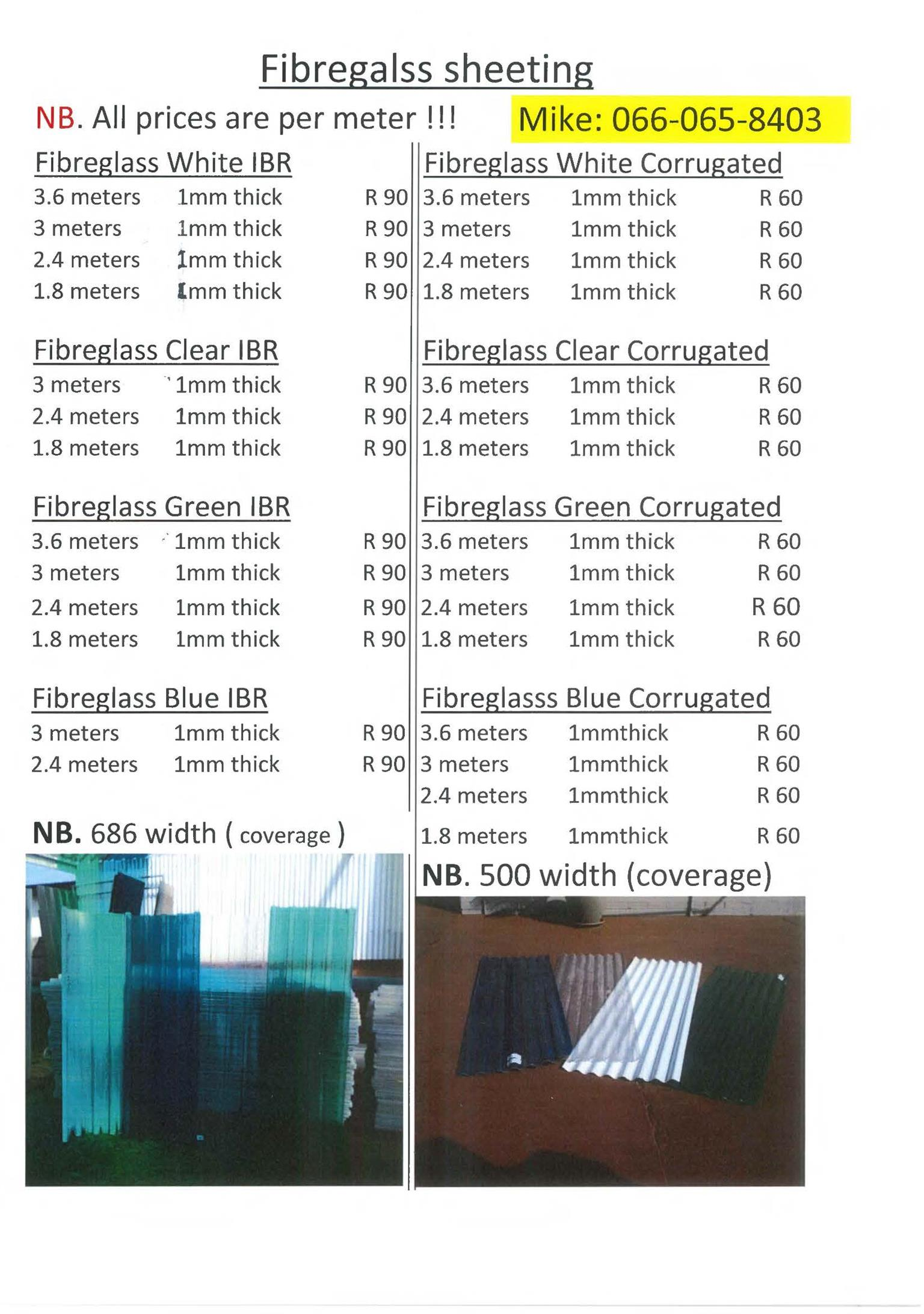 Fibre Glass sheeting and polycarb sheeting.