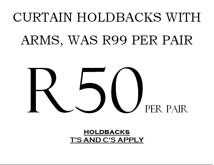 We are selling Holdbacks at R50 per pair