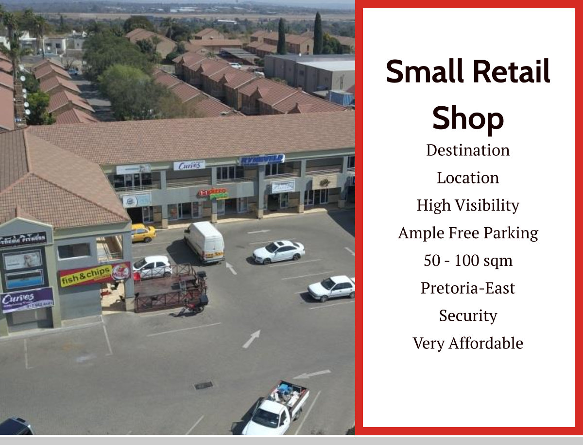 Small Retail Space Available : Pretoria-East