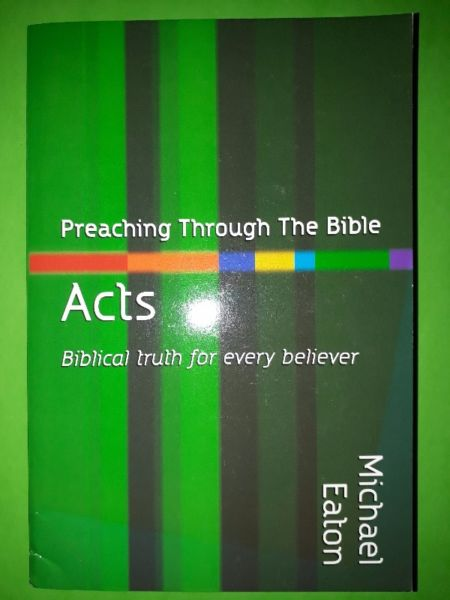 Preaching Through The Bible - Acts - Michael Eaton.
