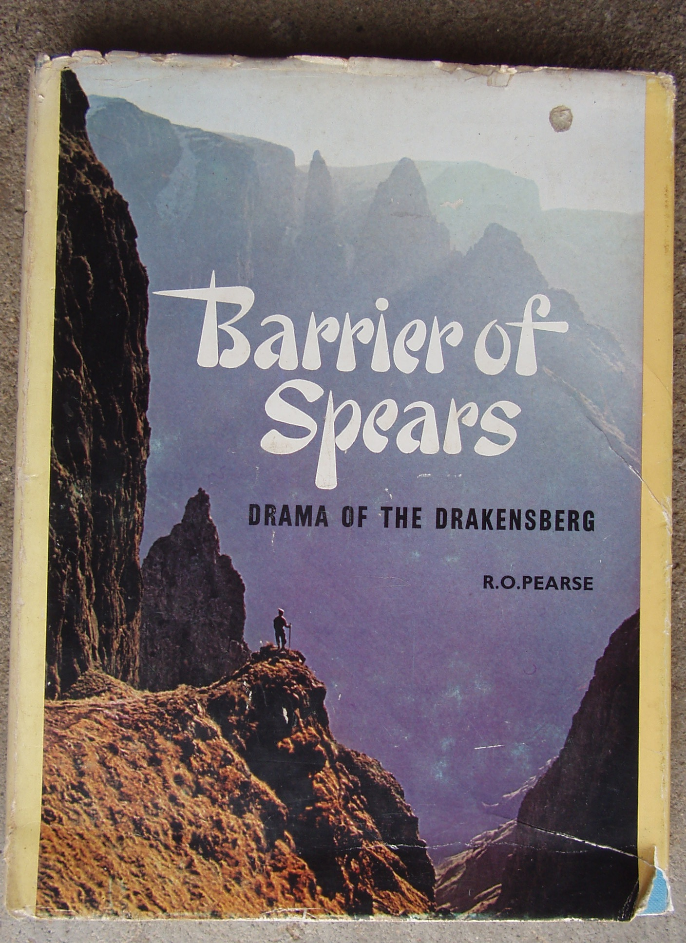 Barrier of Spears: Drama of the Drakensberg by Pearse, R.O.