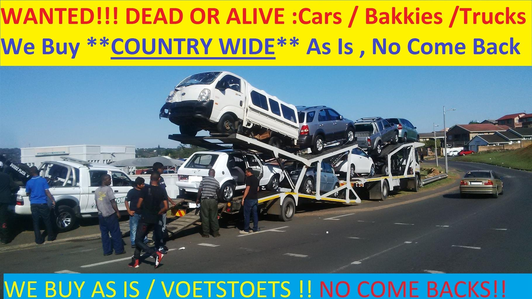 Cash paid on the spot for cars and bakkies