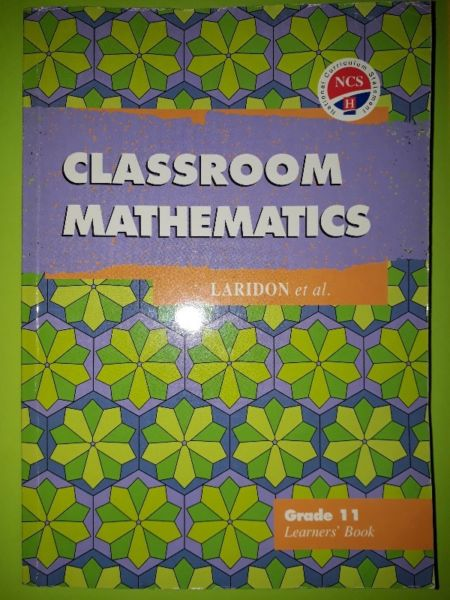Classroom Mathematics - Grade 11 - Learners Book - Laridon  | Junk Mail