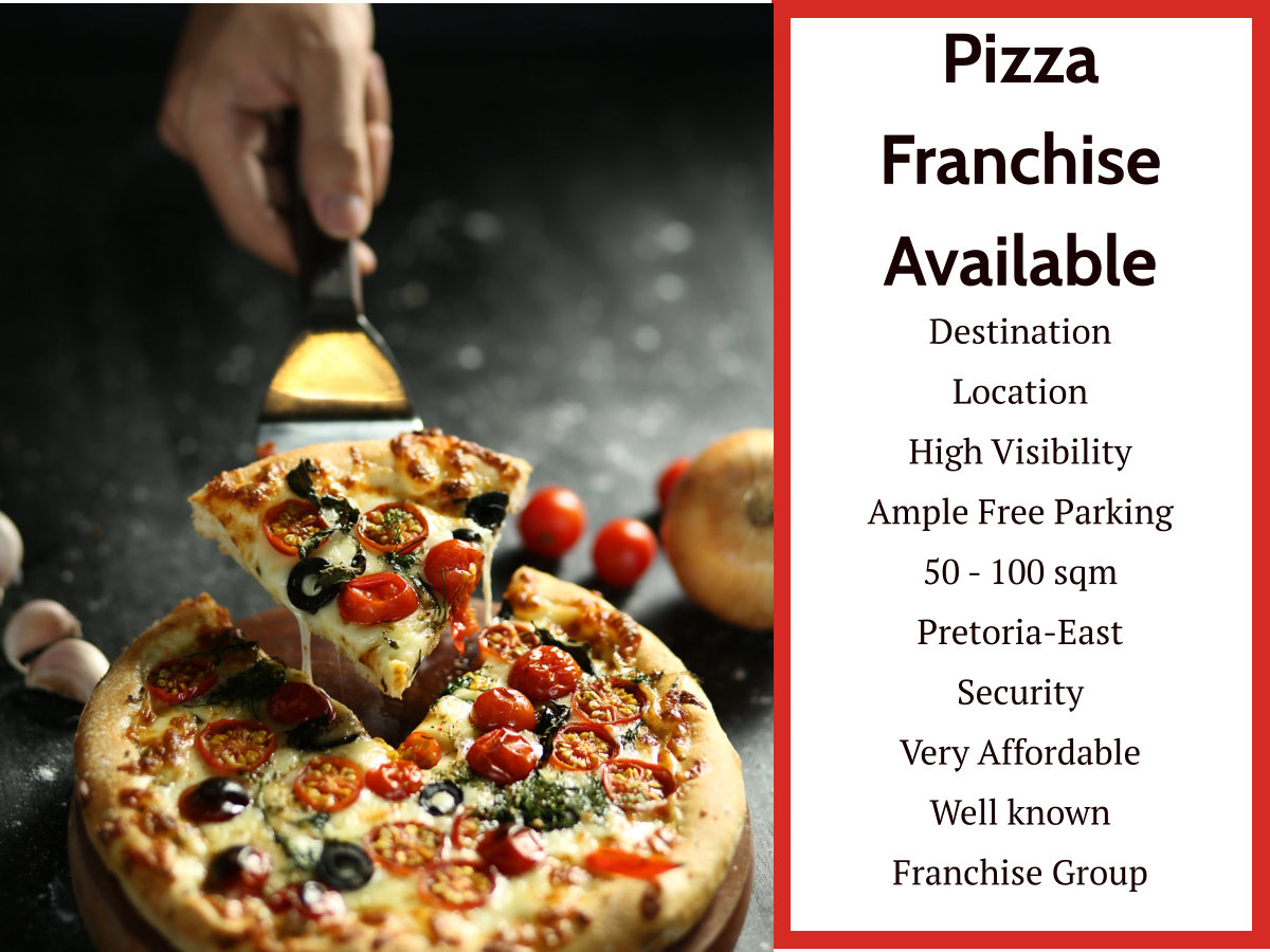 Pizza Franchise Available in Pretoria-East / Centurion Area