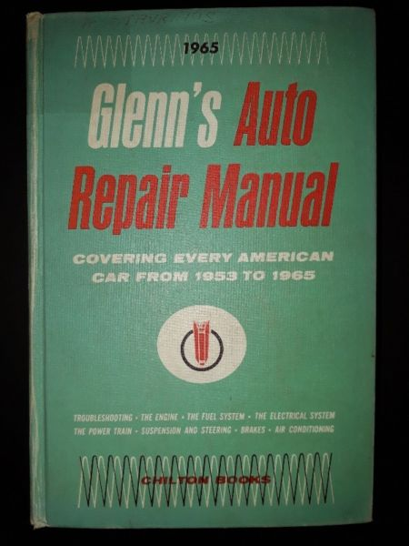 Glenn's Auto Repair Manual - Covering Every American Car From 1953 To 1965 - Chilton 1431.