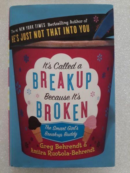 It's Called A Breakup Because It's Broken - Greg Behrendt & Amiira Ruotola-Behrendt.