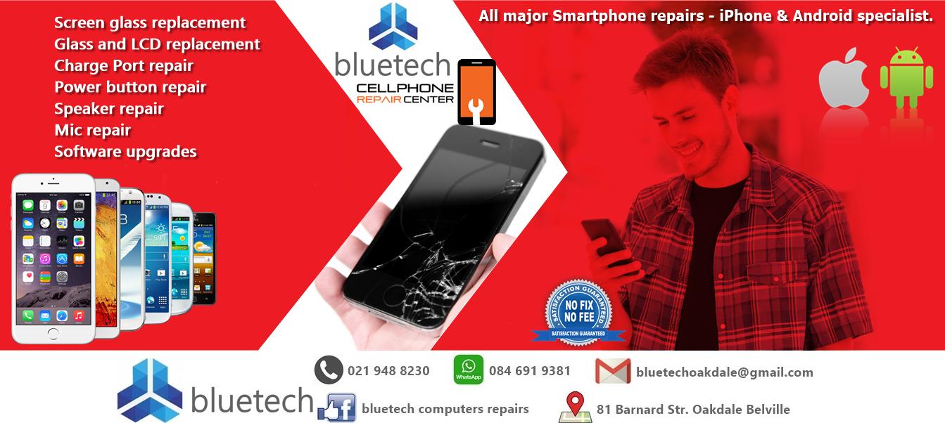 Smartphone Repairs. Bluetech 021 948 8230 Oakdale Bellville