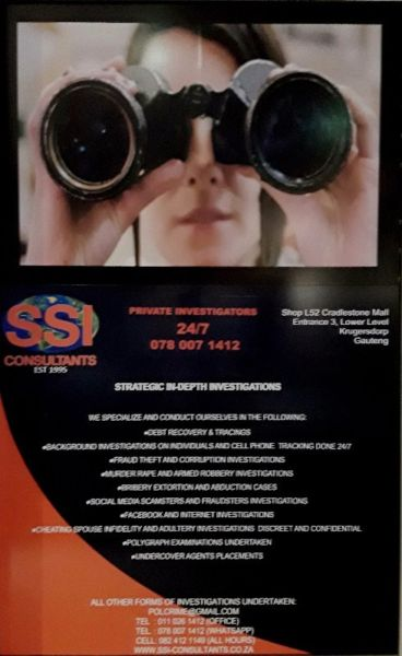 SSICONSULTANTS T/A STRATEGIC IN- DEPTH INVESTIGATIONS(EST.1995) 24/7 TOP SPECIALISTS INVESTIGATORS CREDIT CARD  GAUTENG  0780071412WHATSAPP 0824121149 ALL HOURS CREDIT CARDS ACCEPTED EMAIL INTELSPES@GMAIL.COM WWW.SSI-CONSULTANTS.CO.ZA