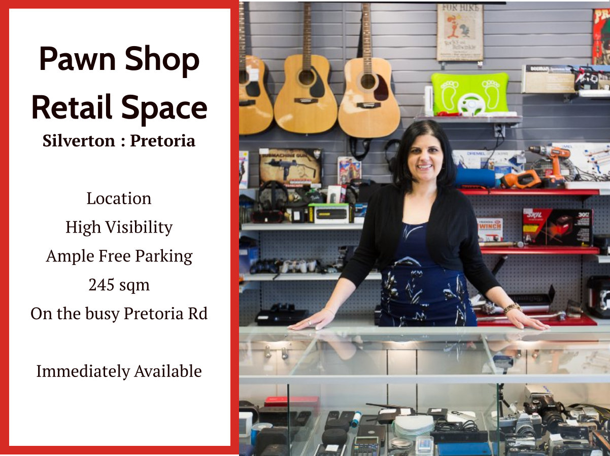 Pawn Shop Retail Space in Silverton : Pretoria