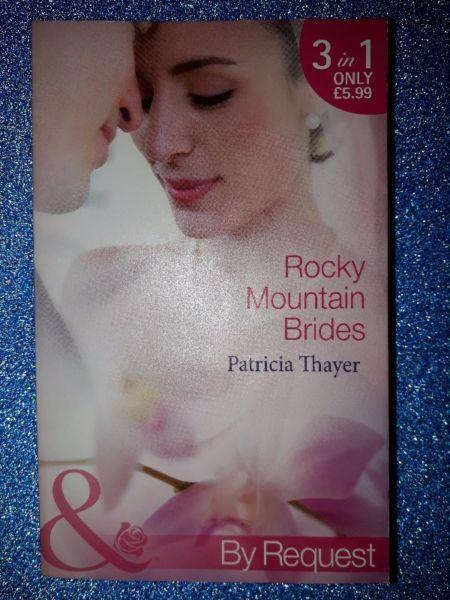 Rocky Mountain Brides – Patricia Thayer – Mills & Boon – Rocky Mountain Brides #1, #2, #3.