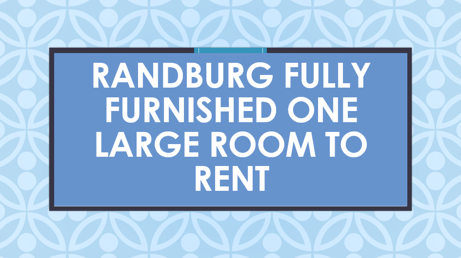Randburg Fully furnished one large room to rent