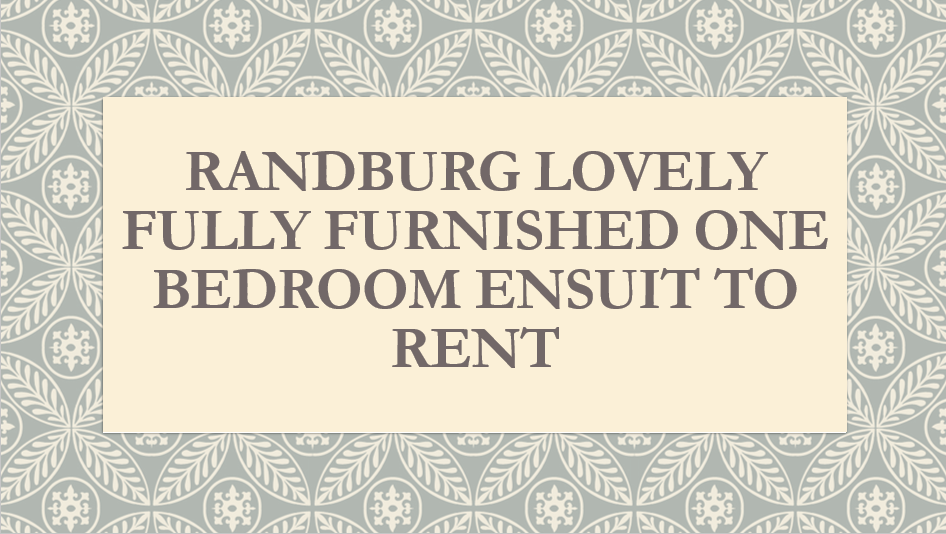Randburg Lovely fully furnished one bedroom ensuit to rent