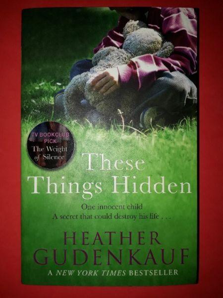 (NEW BOOK) These Things Hidden - Heather Gudenkauf.