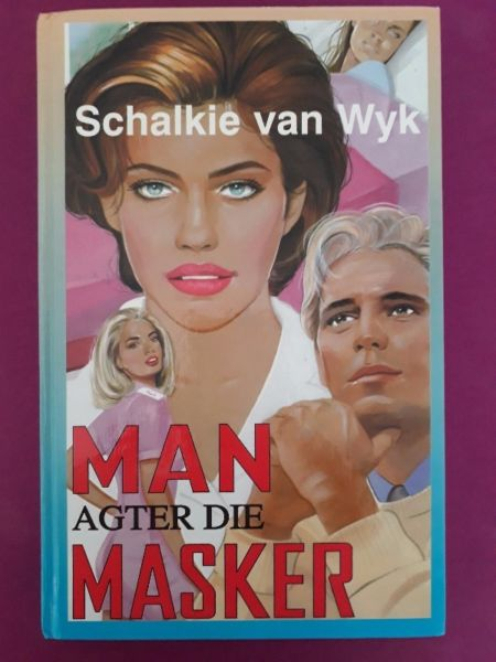 Man Agter Die Masker – Schalkie Van Wyk.