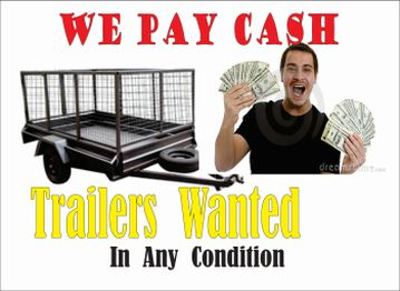 Trailers Wanted in ANY condition