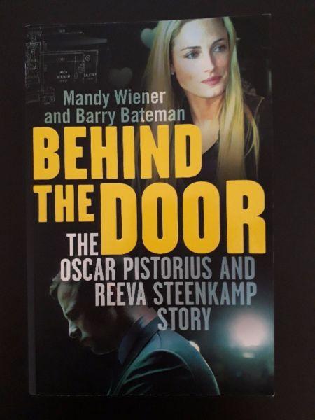 Behind The Door: The Oscar Pistorius And Reeva Steenkamp Story - Mandy Wiener And Barry Bateman.
