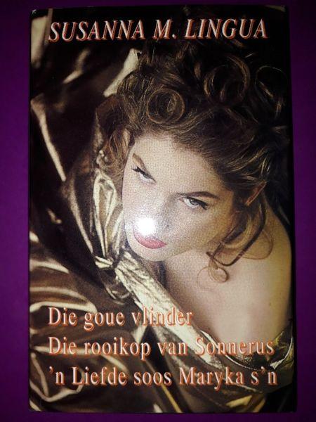 Susanna M. Lingua - Die Goue Vlinder, Die Rooikop Van Sonnerus, N Liefde Soos Maryka s'n.