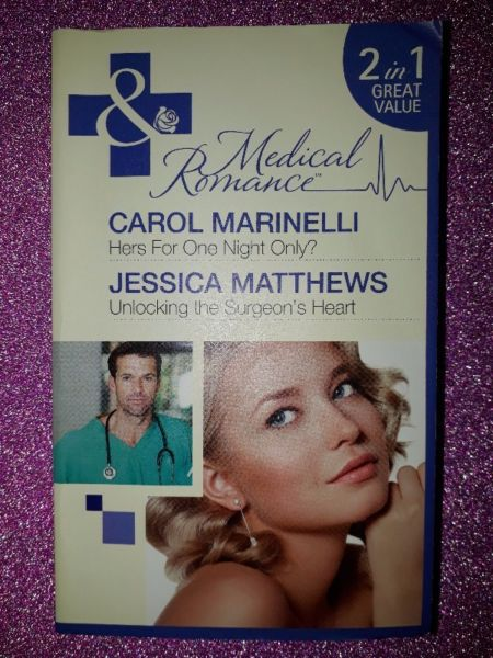 Hers For One Night Only  – Carol Marinelli, Unlocking The Surgeon's Heart – Jessica Matthews – Medical Romance – Mills & Boon. for sale  Johannesburg - East Rand