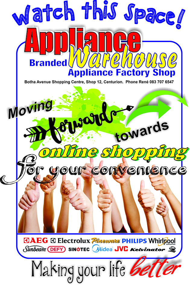 APPLIANCE WAREHOUSE - CENTURION - Moving Forward to more customer convenience