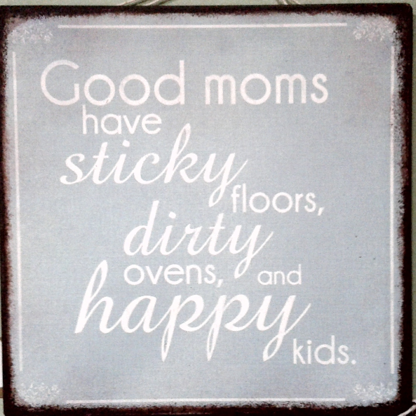 Metal Plaque: Good Moms... Home Decor. Wall Art.