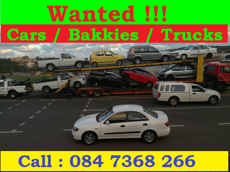 Cash cash cash for cars and bakkies Dead or alive countrywide